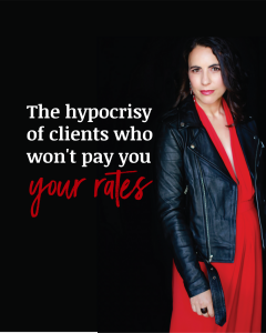 Image text: The hypocrisy of clients who won't pay you your rates
